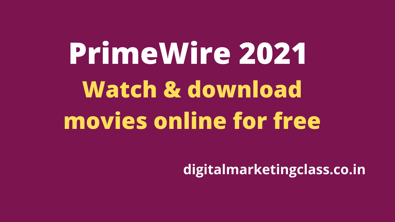 PrimeWire 2021 – Watch & download movies online for free