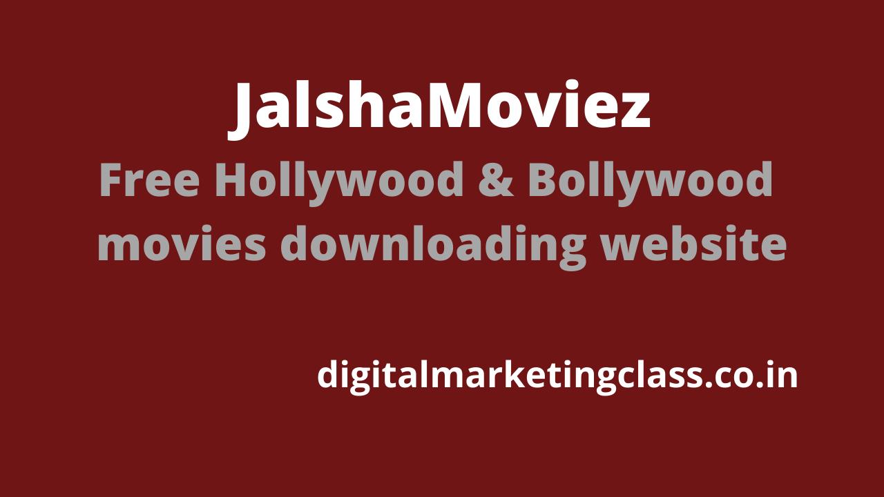 JalshaMoviez – Free Hollywood & Bollywood movies downloading website