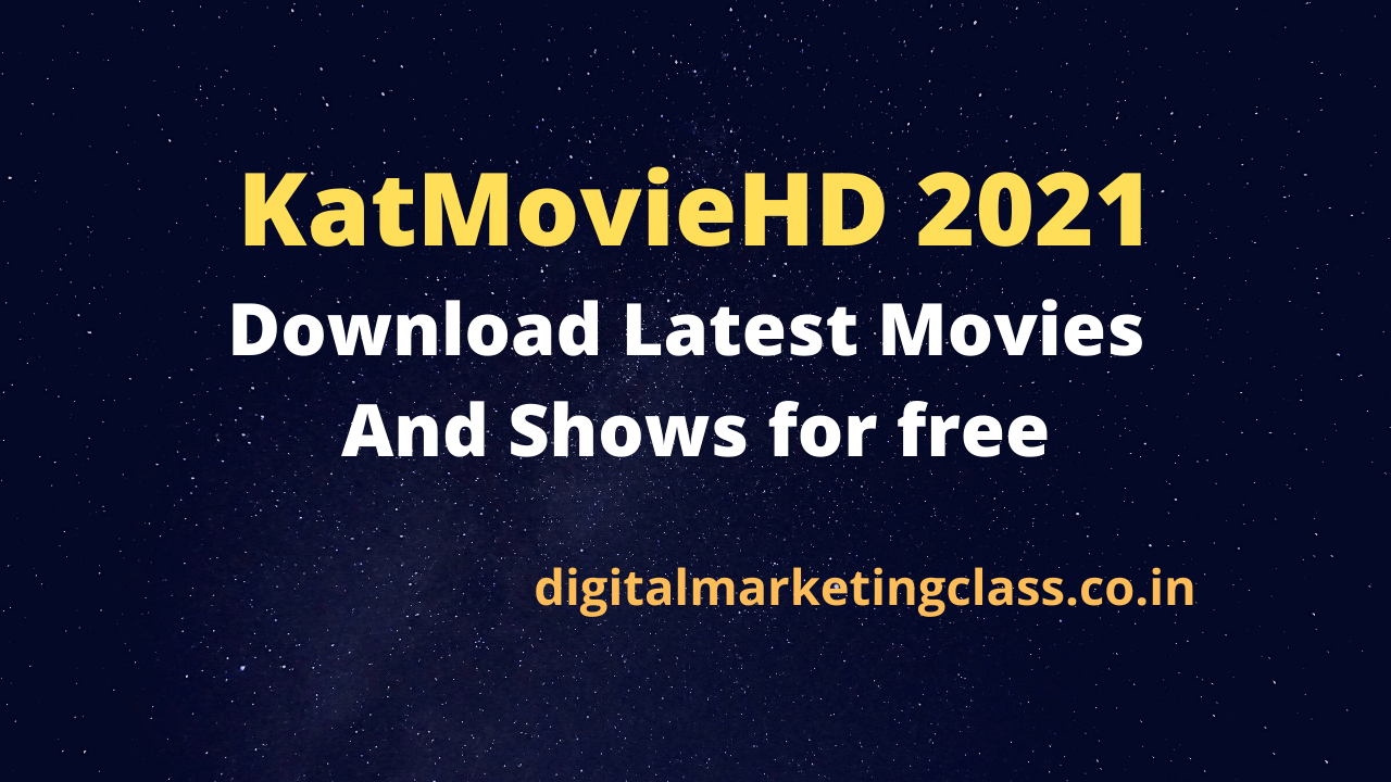 KatMovieHD 2021: Download Latest Movies And Shows for free
