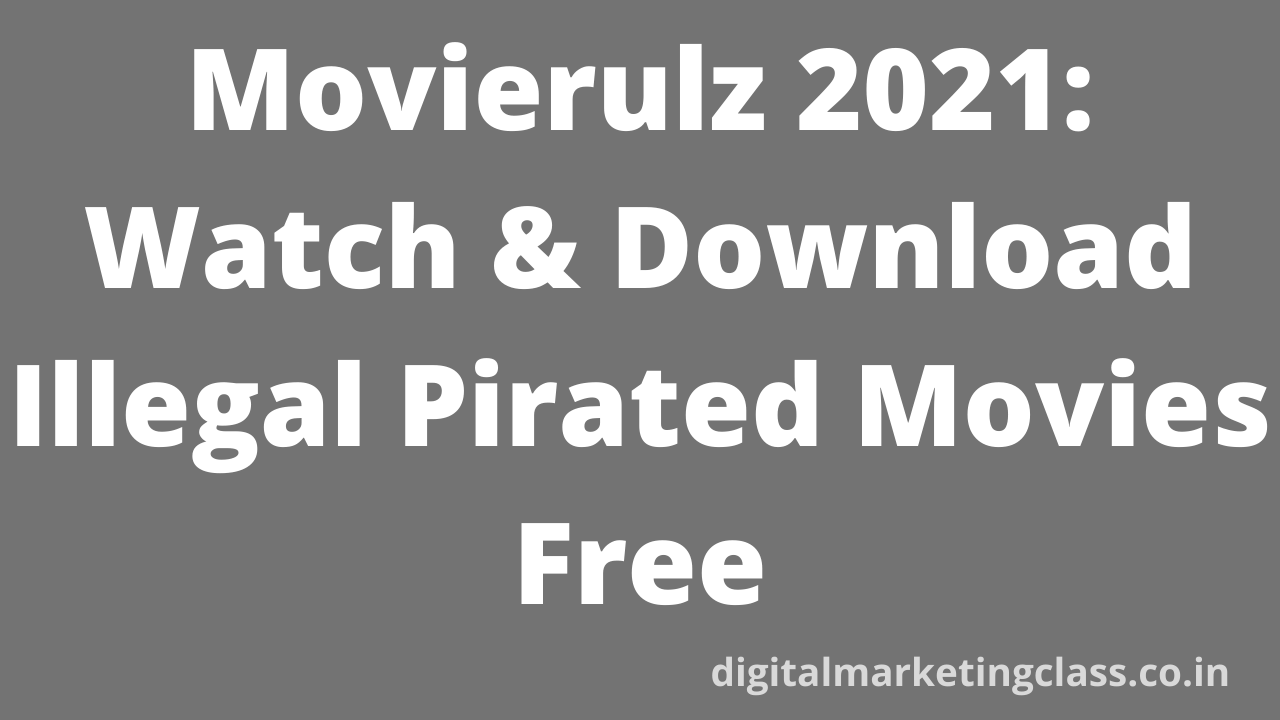 Movierulz 2021: Watch & Download Illegal Pirated Movies Free
