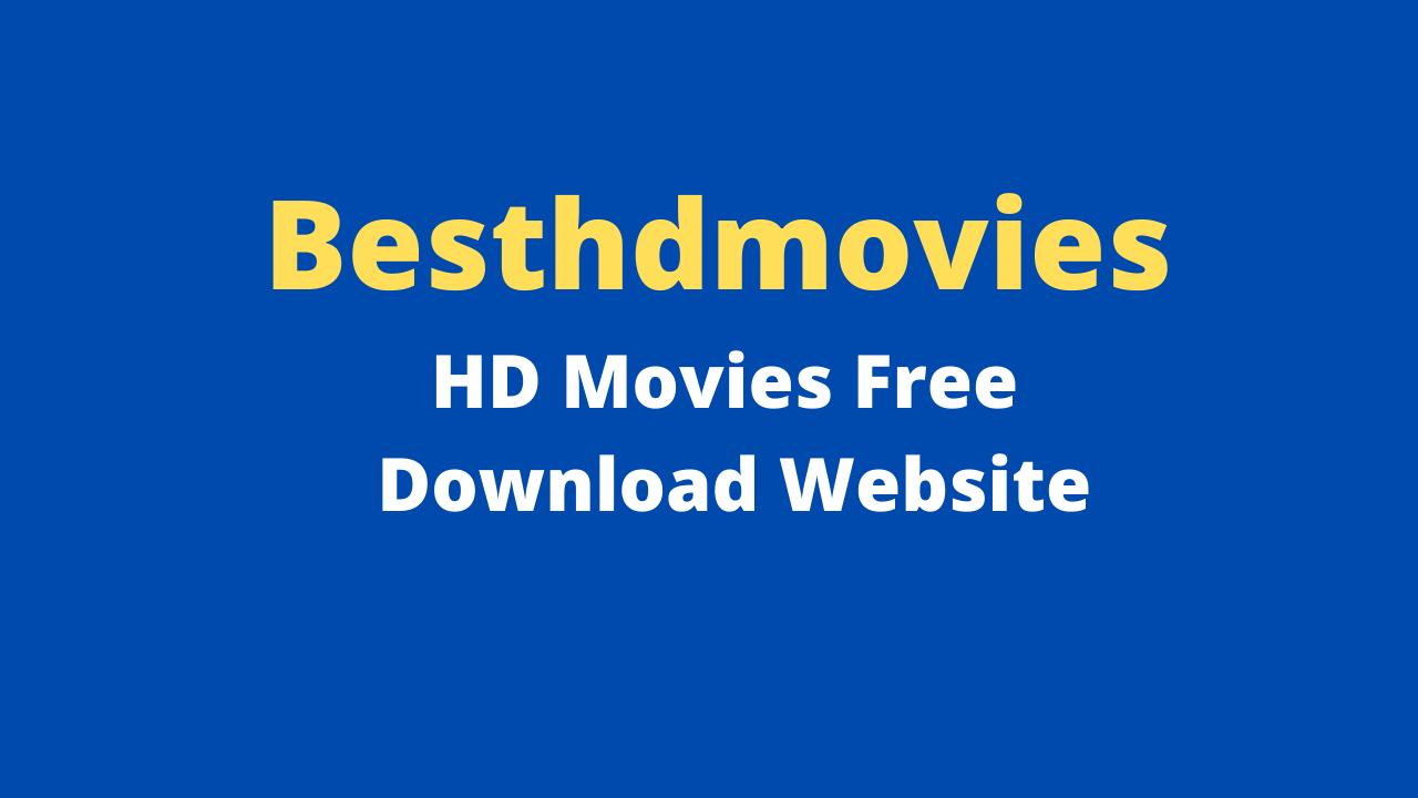 Besthdmovies 2021: HD Movies Free Download Website