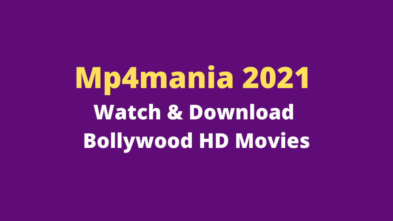 Mp4mania 2021 – Watch & Download Bollywood HD Movies