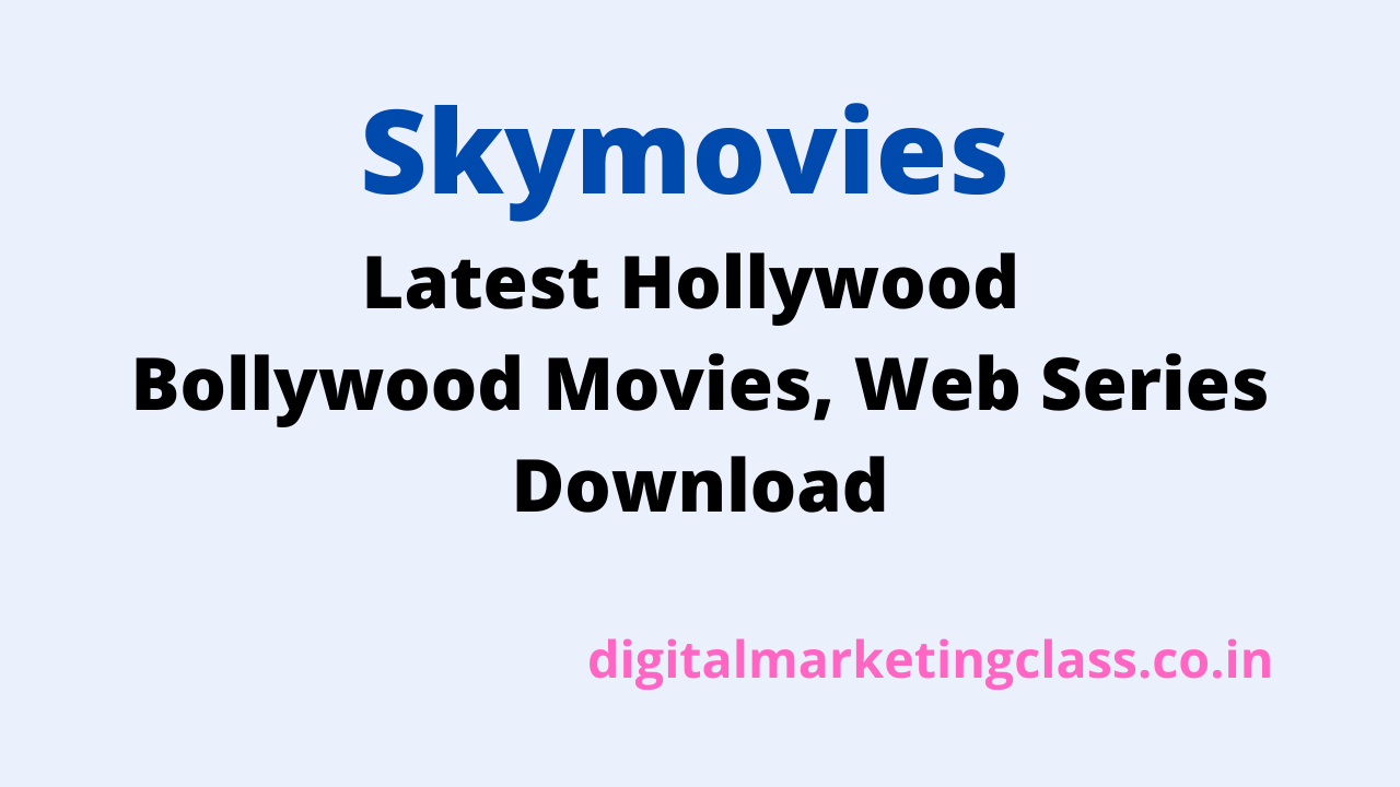 Skymovies : Latest Hollywood Bollywood Movies, Web Series Download