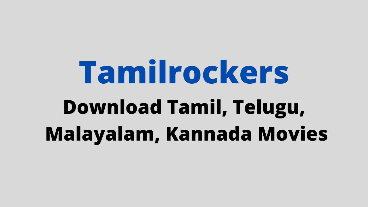 Tamilrockers- Download Tamil Telugu Malayalam Kannada Movies